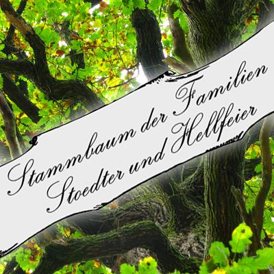 Genealogia rodzin Stoedter i Hellfeier